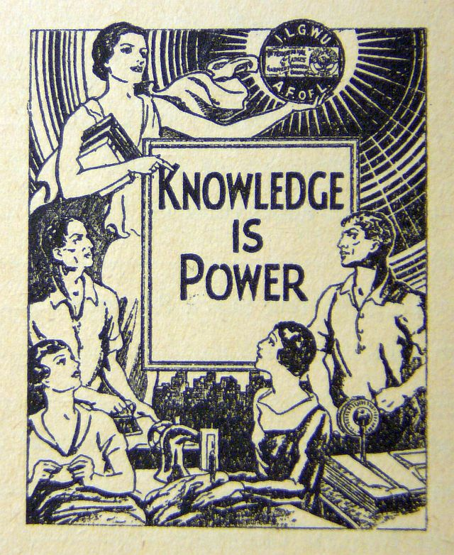 """Knowledge is power. Uploaded by Tobias Higbie. Image from title page of """"You and Your Union,"""" ILGWU Education Department, 1935. Reproduced from Flickr under a Creative Commons Attribution-NonCommercial-ShareAlike 2.0 Generic (CC BY-NC-SA 2.0) licence"""